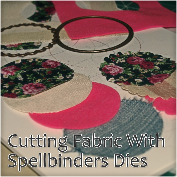 Cutting Fabric with Spellbinders Dies - Post Header