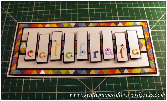 A Reason To Celebrate - A Card Using Inkadinkado Gemstone Alphabet Stamps - Finished Card (1)