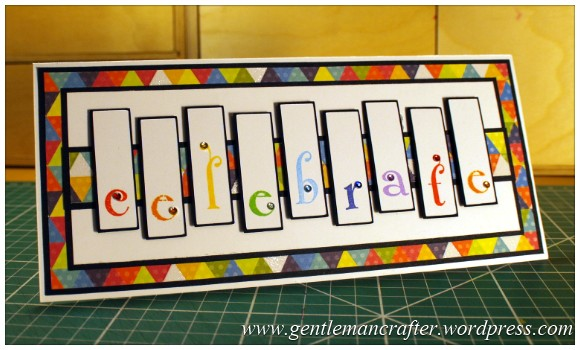 A Reason To Celebrate - A Card Using Inkadinkado Gemstone Alphabet Stamps - Finished Card (2)