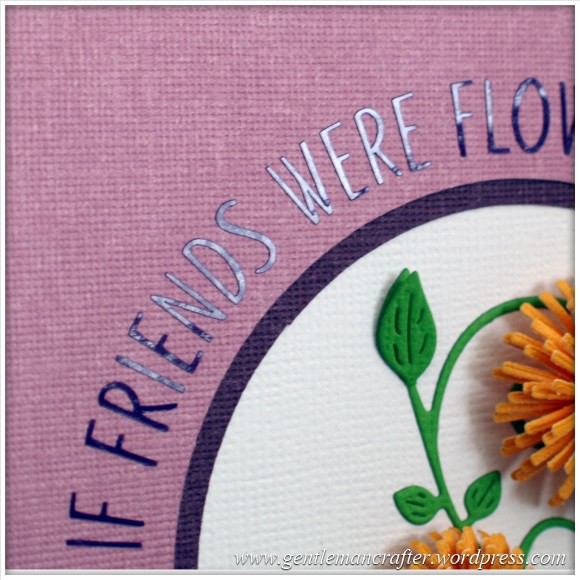Monday Mash Up 1 - If Friends Were Flowers Card -  (4)
