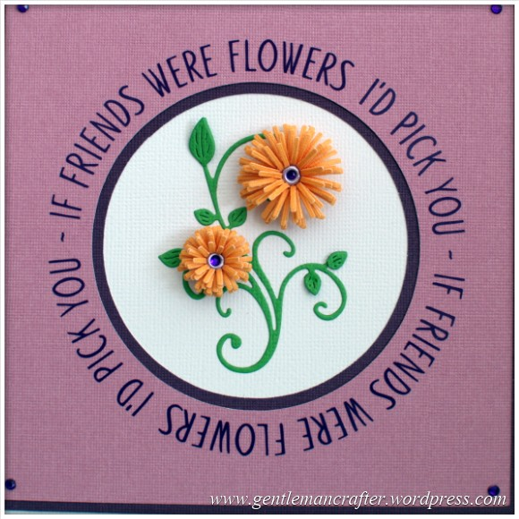 Monday Mash Up 1 - If Friends Were Flowers Card -  (5)