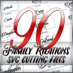 90 Family Relations Mix and Match SVG Cutting Files