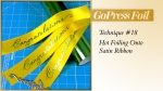 GoPress And Foil - Technique 18 - Hot Foiling Onto Satin Ribbon