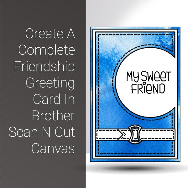 Scan N Cut Saturday Create A Complete Friendship