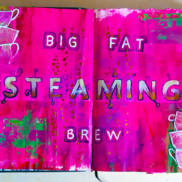 Johns Journal Big Fat Steaming Brew