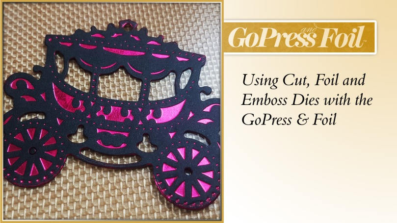 GoPress And Foil - Technique 29 - Using Cut Foil and Emboss Dies