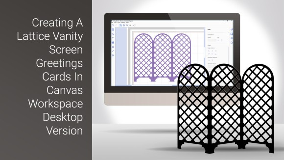 Creating A Lattice Vanity Screen Card In Canvas Workspace Desktop Version Low Res